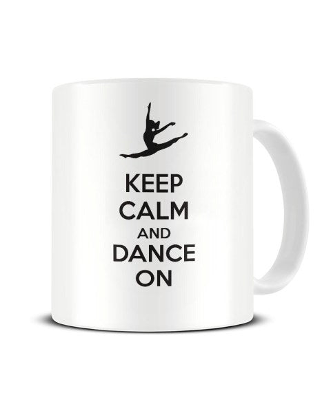 Keep Calm And Dance On Ceramic Mug