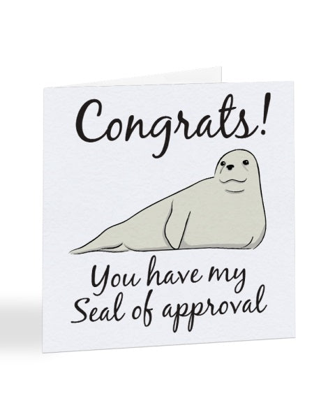 Congrats! You Have My Seal of Approval Congratulations Greetings Card