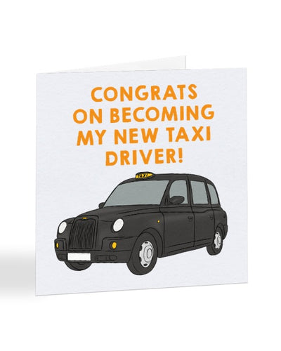 Congrats On Becoming My New Taxi Driver - Passed Driving Test Greetings Card