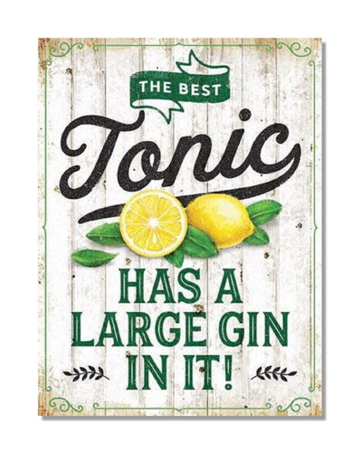 The Best Tonic Has A Large Gin In It - Vintage Bar-Kitchen Wall Sign