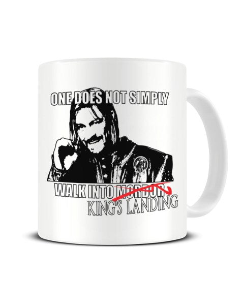 One Does Not Simply Walk Into Kings Landing - Sean Bean Meme Ceramic Mug