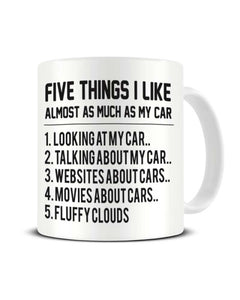 Five Things I Like Almost As Much As My CAR Funny Ceramic Mug