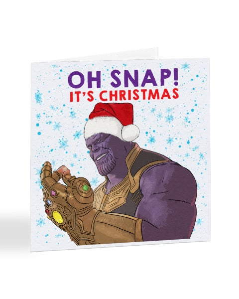 Oh Snap It's Christmas - Thanos - Infinity Gauntlet - Superhero - Christmas Card