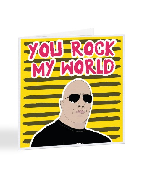 You Rock My World - Dwayne Johnson - The Rock Valentine's Day Greetings Card