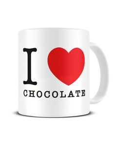I Love (Heart) Chocolate Funny Ceramic Mug