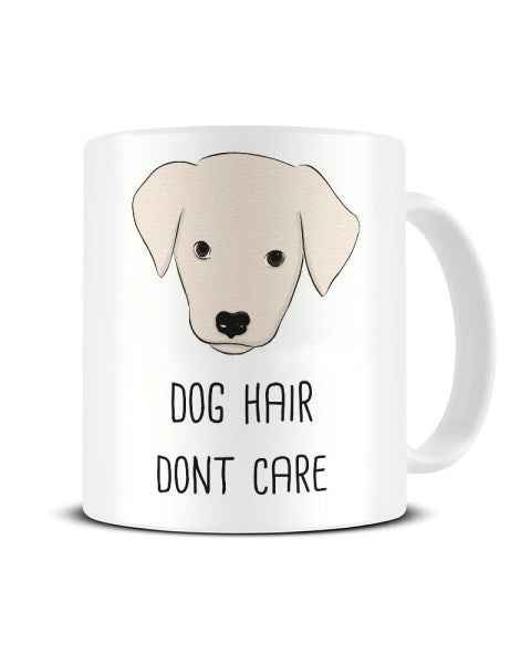 Dog Hair Don't Care Funny Dog Owner Ceramic Mug