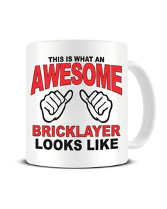 This Is What An Awesome BRICKLAYER looks Like - Ceramic Mug