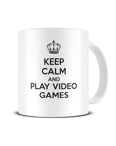 Keep Calm And Play Video Games Funny Video Gamer Ceramic Mug