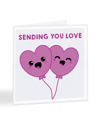Sending You Love - Sorry Greetings Card