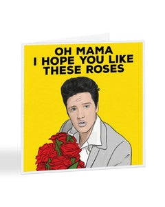 Elvis - Oh Mama I Hope You Like These Roses - Mother's Day Greetings Card