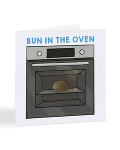 Bun In The Oven - Pregnancy - New Baby Greetings Card