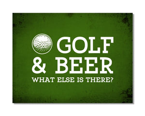 GOLF And Beer What Else Is There - Funny Hobby Metal Wall Sign