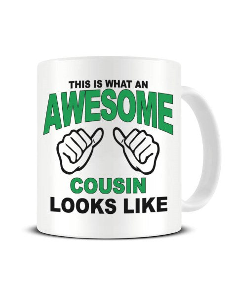 This Is What An Awesome COUSIN looks Like - Ceramic Mug