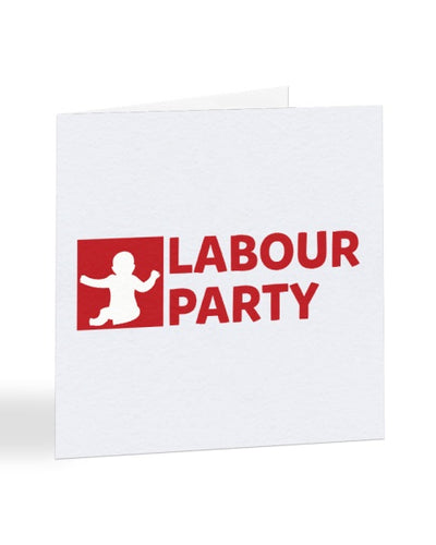 Labour Party - Funny Political Pregnancy - New Baby Greetings Card