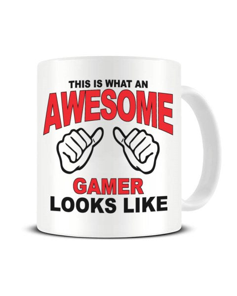 This Is What An Awesome GAMER looks Like - Ceramic Mug