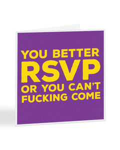 You Better RSVP Or You Can't Come - Funny RSVP Card Greetings