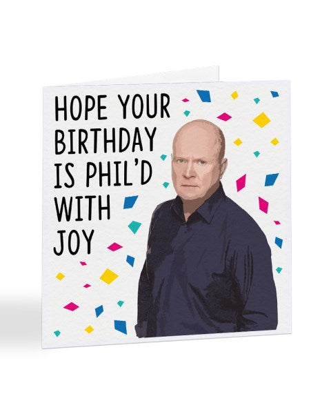 Hope Your Birthday is Phil'd With Joy - Funny Celebrity Birthday Greetings Card