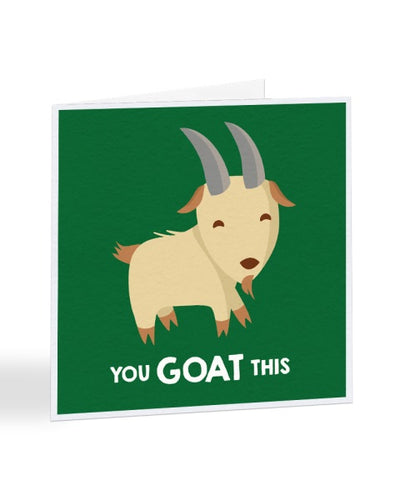 You Goat This - Positive Goat - Good Luck Greetings Card