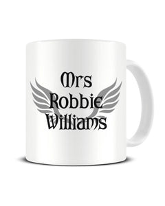 Mrs Robbie Williams Celebrity Crush Ceramic Mug
