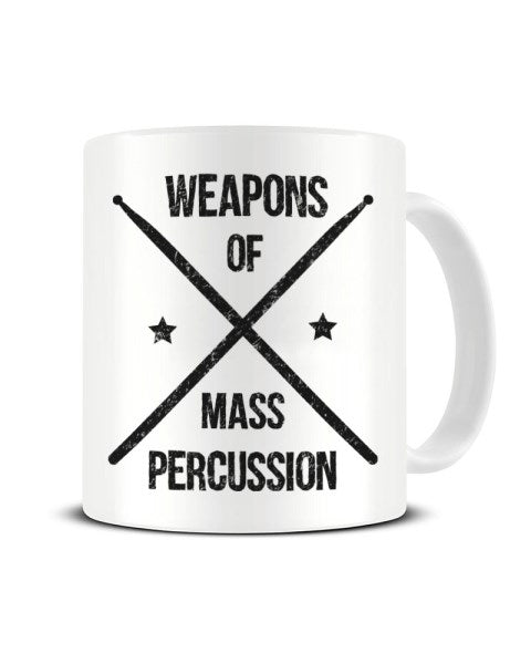 Weapons Of Mass Percussion - Funny Drummer Musician Ceramic Mug