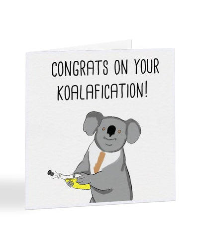 Congrats On Your Koalafication - Graduation Greetings Card