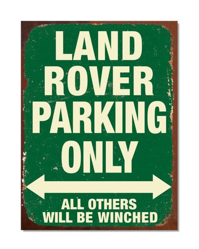 Land Rover Parking Only - Funny Vintage Automotive Metal Garage Wall Sign