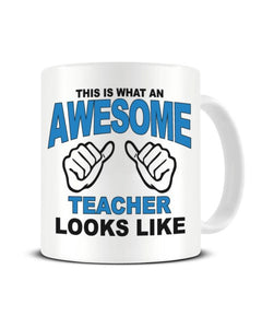 This Is What An Awesome TEACHER looks Like - Ceramic Mug