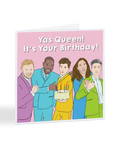 Yas Queen It's Your Birthday - Queer Eye - Birthday Greetings Card
