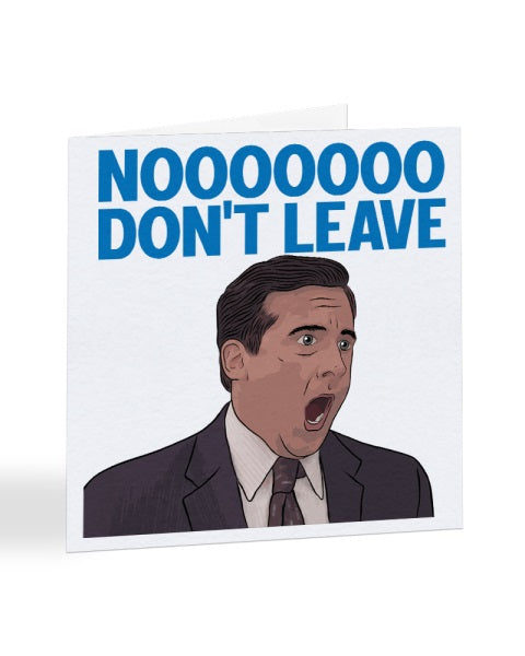 Nooo Don't Leave - Michael Scott - The Office - New Job Greetings Card