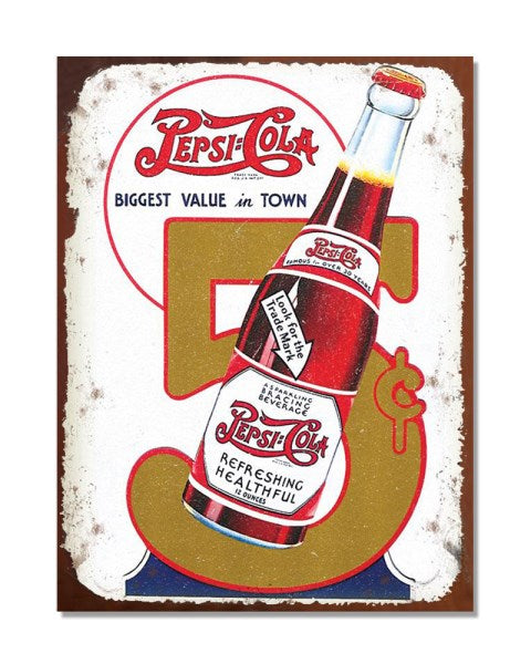 Pepsi Cola Biggest Value 5 Cent - Vintage Advertising Poster Metal Wall Sign