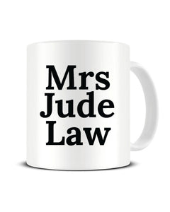 Mrs Jude Law Celebrity Crush Ceramic Mug