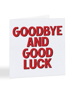 Goodbye And Good Luck - Travelling - New Job Greetings Card