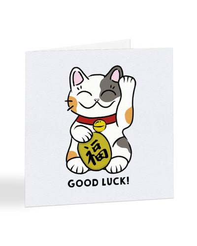 Good Luck - Maneki-Neko - Positive Cat - Good Luck Greetings Card