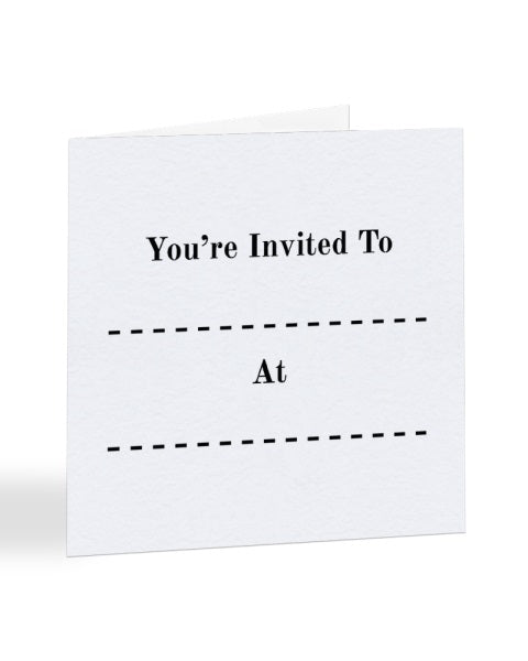 Multi-Purpose Party Invite - Fill In the Blanks - Funny RSVP Greetings Card