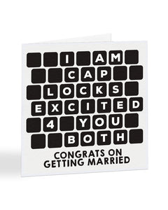 I Am Caps Lock Excited 4 Congrats On Getting Married You Wedding Greetings Card