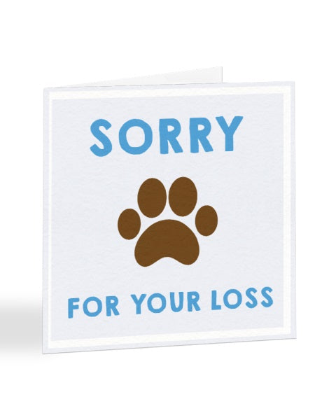 Sorry For Your Loss - Loss Of Pet - Sorry Greetings Card