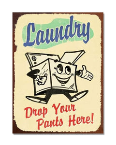 Laundry Drop Your Pants Here - Vintage Advertising Wall Sign
