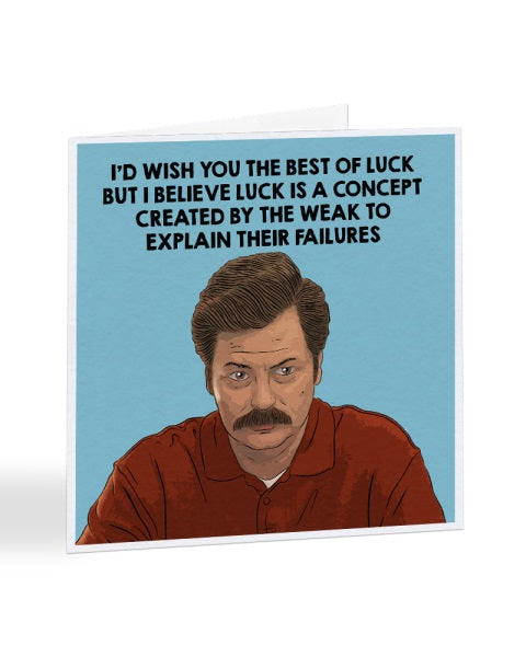 Best Of Luck - Ron Swanson - Parks And Rec - Good Luck Greetings Card