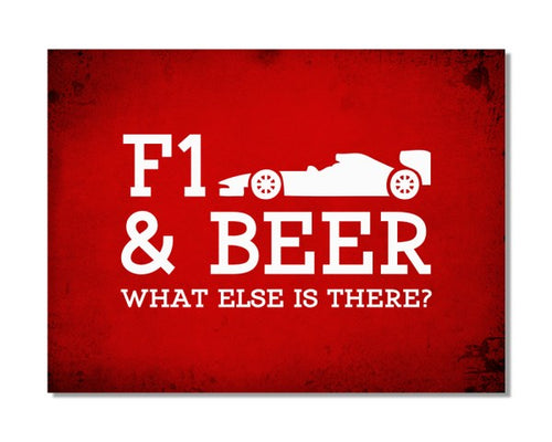 F1 And Beer What Else Is There - Funny Hobby Metal Wall Sign