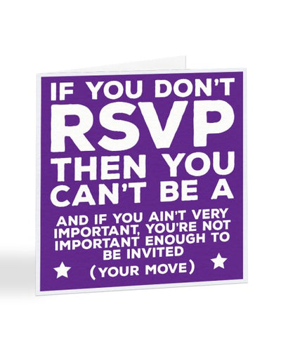 If You Don't RSVP Then You Can't Be A VIP - RSVP Card Greetings