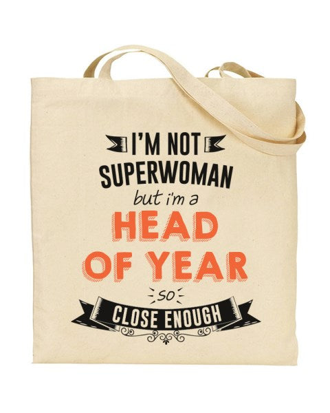 I'm Not Superwoman - HEAD OF YEAR - Canvas Shopper Tote Bag
