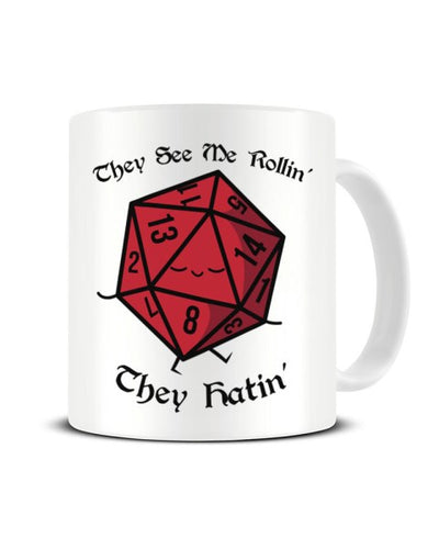 They See Me Rollin' They Hatin' Dungeons and Dragons Funny Ceramic Mug