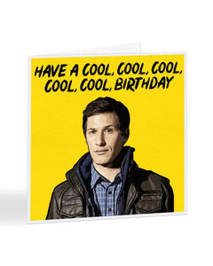 Have A Cool Cool Cool Birthday - Brooklyn 99 - Jake Birthday Greetings Card