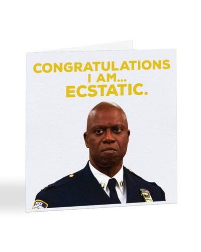 Congratulations I Am Ecstatic - Holt - Funny Congratulations Greetings Card