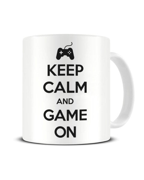 Keep Calm And Game On Funny Video Gamer Ceramic Mug