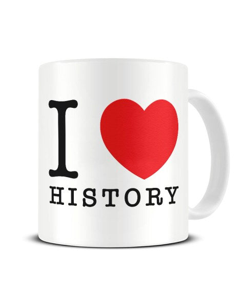 I Love (Heart) History Funny Ceramic Mug