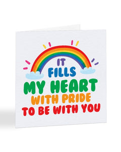 It Fills My Heart With Pride - Funny Anniversary - Valentines Greetings Card