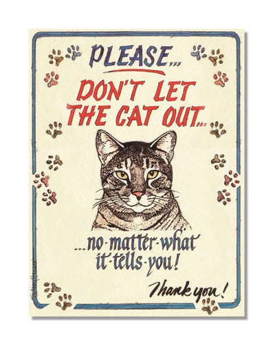 Please Don't Let The Cat Out - Funny Vintage Wall Sign
