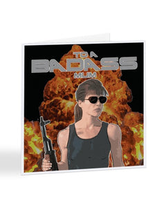 To A Badass Mum - Sarah Connor - Terminator - Mother's Day Greetings Card
