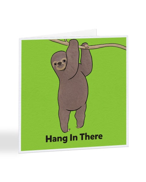 Hang In There - Cute Funny Sloth - Get Well Soon Greetings Card